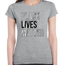 Load image into Gallery viewer, Black Lives Matter Movement Statement Tshirt Shirt Lady Fit Ladies 6457