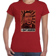 Load image into Gallery viewer, I Can't Breathe - George Floyd BLM Pop Art Tshirt Shirt Lady Fit Ladies 6465