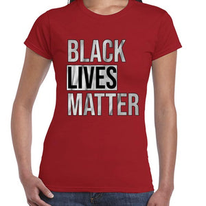 Black Lives Matter Movement Statement Tshirt Shirt Lady Fit Ladies 6457