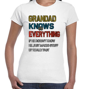 Grandad Knows Everything Funny Father's Day Statement Tshirt Shirt Lady Fit Ladies 6454