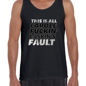 This Is All Carole Fukin Baskins Fault Joe Exotic Funny Statement Vest Tank Top Muscle Shirt Mens 6440