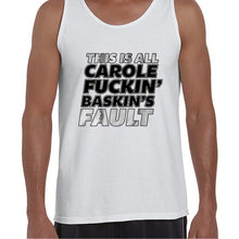 Load image into Gallery viewer, This Is All Carole Fukin Baskins Fault Joe Exotic Funny Statement Vest Tank Top Muscle Shirt Mens 6440