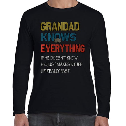 Grandad Knows Everything Funny Father's Day Statement Long Sleeve Tshirt Shirt Mens Unisex 6454