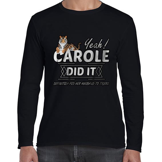 Yeah She Did It Carole Baskin Joe Exotic Tiger King Long Sleeve Tshirt Shirt Mens Unisex 6436