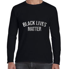 Load image into Gallery viewer, Black Lives Matter Statement Awareness Long Sleeve Tshirt Shirt Mens Unisex 6458