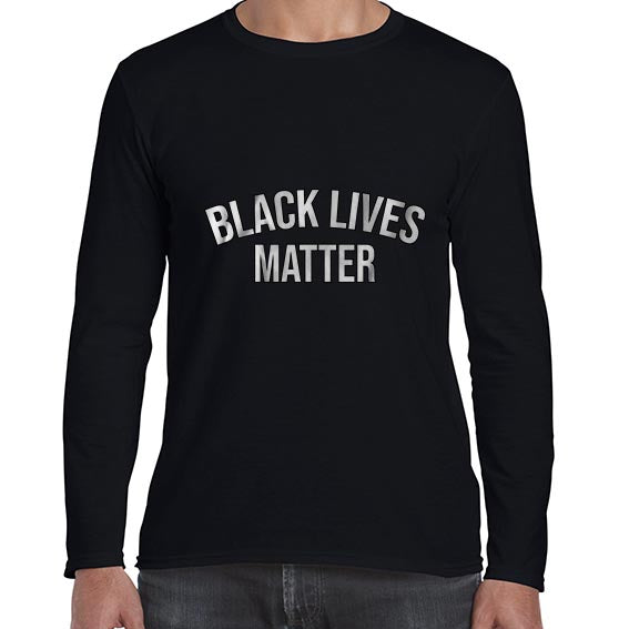Black Lives Matter Statement Awareness Long Sleeve Tshirt Shirt Mens Unisex 6458