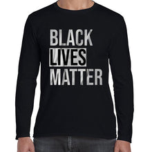 Load image into Gallery viewer, Black Lives Matter Movement Statement Long Sleeve Tshirt Shirt Mens Unisex 6457