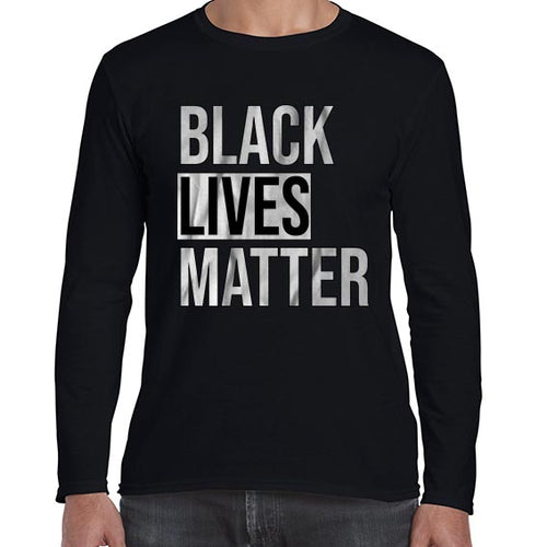 Black Lives Matter Movement Statement Long Sleeve Tshirt Shirt Mens Unisex 6457