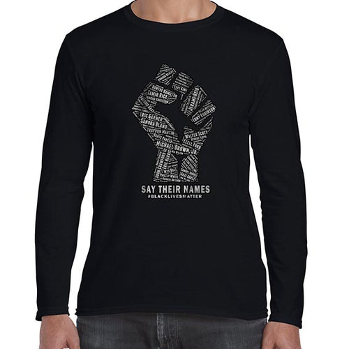 Say Their Names -  Black Lives Matter Awareness Long Sleeve Tshirt Shirt Mens Unisex 6455