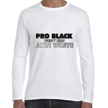 Load image into Gallery viewer, Pro BLACK Doesn't Mean Anti WHITE BLM Awareness Long Sleeve Tshirt Shirt Mens Unisex 6460