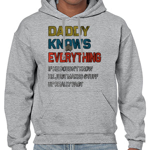 Daddy Knows Everything Funny Father's Day Statement Hoodies Hoodie Hoody Mens Ladies Kids Unisex 6453
