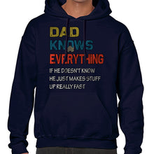 Load image into Gallery viewer, Dad Knows Everything Funny Father's Day Statement Hoodies Hoodie Hoody Mens Ladies Kids Unisex 6452