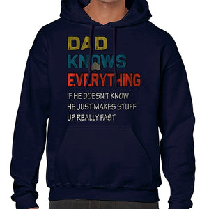 Dad Knows Everything Funny Father's Day Statement Hoodies Hoodie Hoody Mens Ladies Kids Unisex 6452