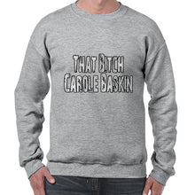 Load image into Gallery viewer, That Bitch Carole Baskin Joe Exotic Tiger King Funny Sweater Jumper Sweatshirt Mens Ladies Kids Unisex 6441