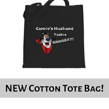 Load image into Gallery viewer, Carole Baskin Husband Tastes Great Joe Exotic Funny Tote Bag Cotton Shopper 38x42cm 6437