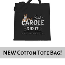 Load image into Gallery viewer, Yeah She Did It Carole Baskin Joe Exotic Tiger King Tote Bag Cotton Shopper 38x42cm 6436