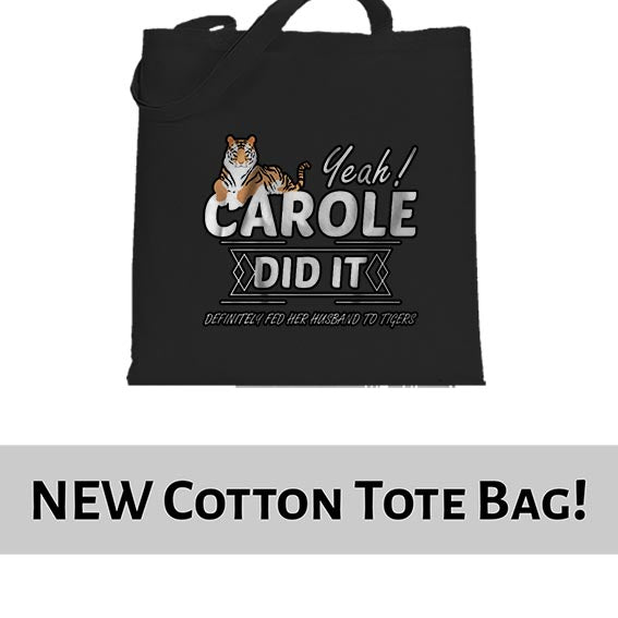 Yeah She Did It Carole Baskin Joe Exotic Tiger King Tote Bag Cotton Shopper 38x42cm 6436