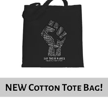 Load image into Gallery viewer, Say Their Names -  Black Lives Matter Awareness Tote Bag Cotton Shopper 38x42cm 6455