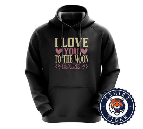 To The Moon And Back Valentines Day Statement Hoodies Hoodie Hoody Jumper Pullover Mens Ladies Kids Unisex 3269