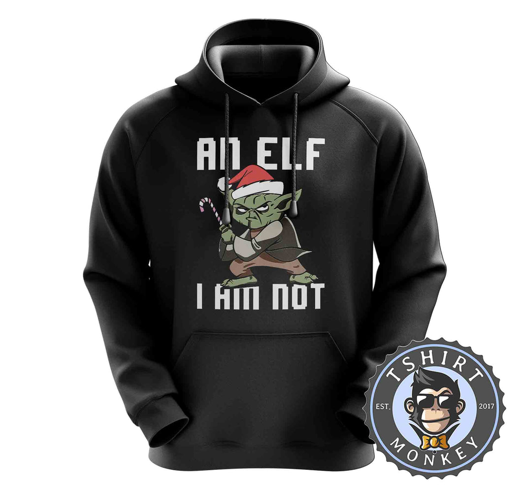 An Elf I Am Not Hoodies Hoodie Hoody Jumper Pullover Mens Ladies Kids Unisex 1621