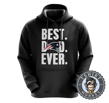 Load image into Gallery viewer, Best Dad Ever - Patriots Hoodies Hoodie Hoody Jumper Pullover Mens Ladies Kids Unisex 0269