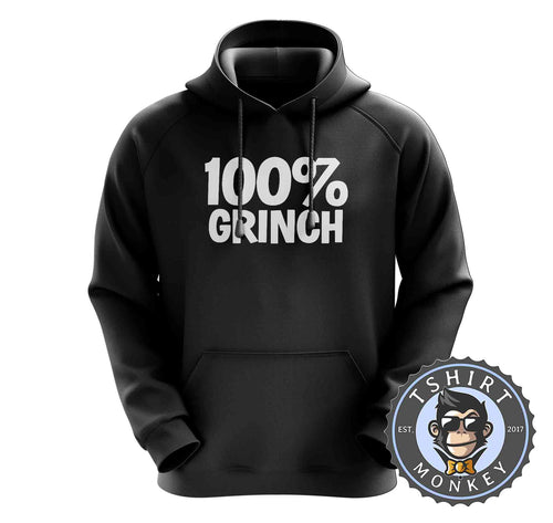 Grinch 100 Percent - Christmas Movie Inspired Statement Hoodies Hoodie Hoody Jumper Pullover Mens Ladies Kids Unisex 0972