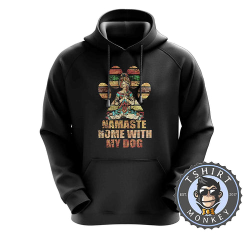Namaste Home With My Dog Vintage Hoodies Hoodie Hoody Mens Ladies Kids Unisex 1540