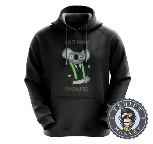Don't Worry I'm Qualified - Funny Koala Animal Print Hoodies Hoodie Hoody Jumper Pullover Mens Ladies Kids Unisex 1454