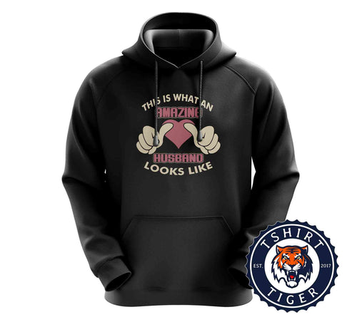 Amazing Husband Looks Like - Funny Valentines Inspired Statement Hoodies Hoodie Hoody Jumper Pullover Mens Ladies Kids Unisex 3276