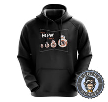 Load image into Gallery viewer, That's How I Roll BB-8 Robot Movie Inspired Graphic Hoodies Hoodie Hoody Jumper Pullover Mens Ladies Kids Unisex 1054