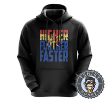 Load image into Gallery viewer, Higher Further Faster Hoodies Hoodie Hoody Jumper Pullover Mens Ladies Kids Unisex 0284