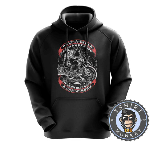 Only A Biker Knows Why Vintage Hoodies Hoodie Hoody Jumper Pullover Mens Ladies Kids Unisex 1228