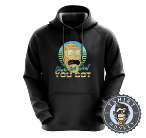 Show Me What You Got - Rick and Morty Funny Cartoon Hoodies Hoodie Hoody Jumper Pullover Mens Ladies Kids Unisex 1360