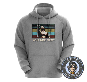 You Are Next Funny Vintage Statement Hoodies Hoodie Hoody Jumper Pullover Mens Ladies Kids Unisex 1134