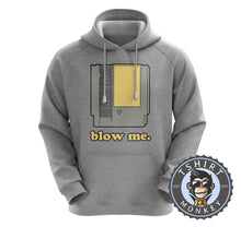 Load image into Gallery viewer, Blow Me - Classic Game Cartridge Funny Gamer Statement Hoodies Hoodie Hoody Jumper Pullover Mens Ladies Kids Unisex 1190