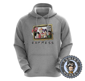 Express - Futurama Friends Inspired Funny Mashup Cartoon Hoodies Hoodie Hoody Jumper Pullover Mens Ladies Kids Unisex 1142