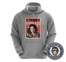 Load image into Gallery viewer, I Dump Your Ass - Halftone Eleven Stranger Things Inspired Funny Hoodies Hoodie Hoody Jumper Pullover Mens Ladies Kids Unisex 1056