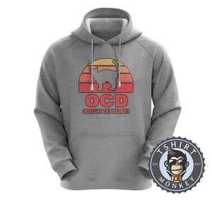 OCD - Obsessive Cat Disorder Cat Lover Funny Vintage Hoodies Hoodie Hoody Jumper Pullover Mens Ladies Kids Unisex 1081