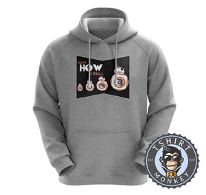That's How I Roll BB-8 Robot Movie Inspired Graphic Hoodies Hoodie Hoody Jumper Pullover Mens Ladies Kids Unisex 1054