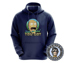 Load image into Gallery viewer, Show Me What You Got - Rick and Morty Funny Cartoon Hoodies Hoodie Hoody Jumper Pullover Mens Ladies Kids Unisex 1360