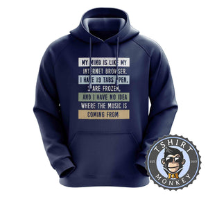 I Have No Idea Where the Music is Coming From Hoodies Hoodie Hoody Jumper Pullover Mens Ladies Kids Unisex 2930