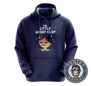 Little Angry Cunt Hoodies Hoodie Hoody Jumper Pullover Mens Ladies Kids Unisex 0136