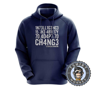 Intelligence By Stephen Hawking Hoodies Hoodie Hoody Jumper Pullover Mens Ladies Kids Unisex 3011