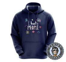 Load image into Gallery viewer, I Hate People Hoodies Hoodie Hoody Jumper Pullover Mens Ladies Kids Unisex 2696