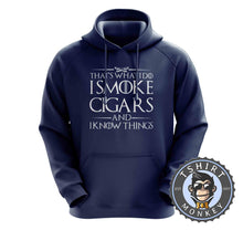 Load image into Gallery viewer, I Smoke Cigars And I Know Things Funny Weeds Meme Statement Hoodies Hoodie Hoody Jumper Pullover Mens Ladies Kids Unisex 1253