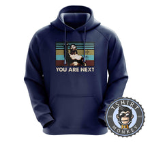 Load image into Gallery viewer, You Are Next Funny Vintage Statement Hoodies Hoodie Hoody Jumper Pullover Mens Ladies Kids Unisex 1134