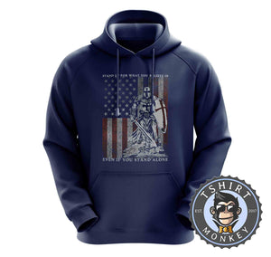 Stand Up On What You Believe In Hoodies Hoodie Hoody Jumper Pullover Mens Ladies Kids Unisex 0171