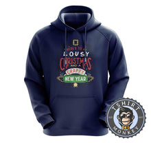 Load image into Gallery viewer, Lousy Christmas and Crappy New Year Hoodies Hoodie Hoody Jumper Pullover Mens Ladies Kids Unisex 2971