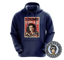 Load image into Gallery viewer, I Dump Your Ass - Eleven Stranger Things Inspired Funny Hoodies Hoodie Hoody Jumper Pullover Mens Ladies Kids Unisex 1055