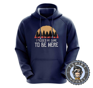 I Paused My Game To Be Here - Red Dead Redemption Game Inspired Hoodies Hoodie Hoody Jumper Pullover Mens Ladies Kids Unisex 1091